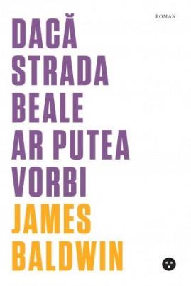 <i>Dacă Strada Beale ar putea vorbi</i> - James Baldwin