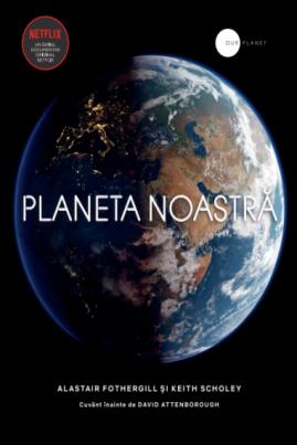 <i>Planeta noastră</i> - Alastair Fothergill