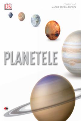 <i>Planetele. Ghid ilustrat complet al sistemului solar</i> -  DK (ed.)