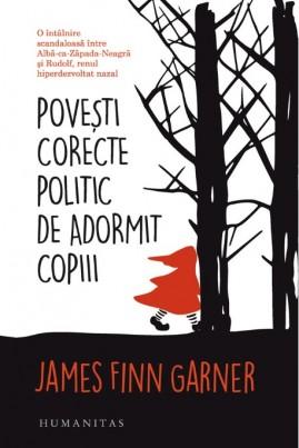 <i>Povești corecte politic de adormit copiii</i> - James Finn Garner