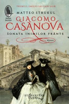<i>Giacomo Casanova. Sonata inimilor frânte</i> - Matteo Strukul