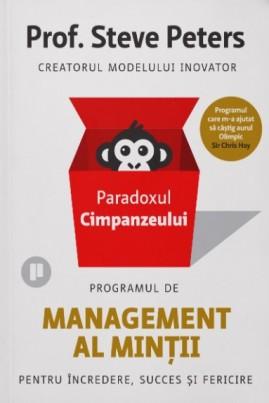 Paradoxul Cimpanzeului. Programul de management al minții pentru încredere, succes și fericire