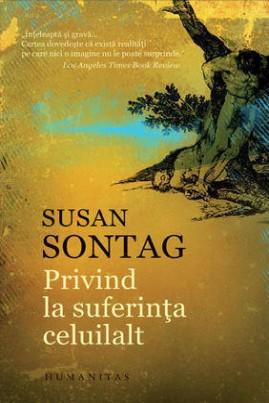 <i>Privind la suferința celuilalt</i> - Susan Sontag