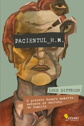 <i>Pacientul H.M.</i> - Luke Dittrich