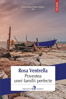 <i>Povestea unei familii perfecte</i> - Rosa Ventrella