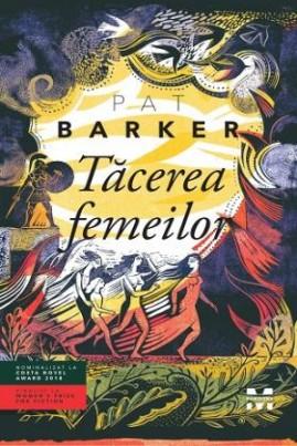 <i>Tăcerea femeilor</i> - Pat Barker