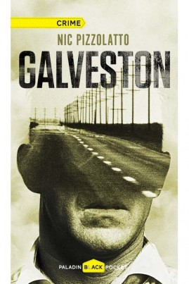 <i>Galveston</i> - Nic Pizzolatto