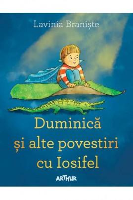 <i>Duminică și alte povestiri cu Iosifel</i> - Lavinia Braniște