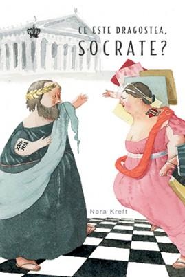 <i>Ce este dragostea, Socrate?</i> - Nora Kreft