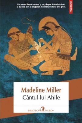 <i>Cântul lui Ahile</i> - Madeline Miller