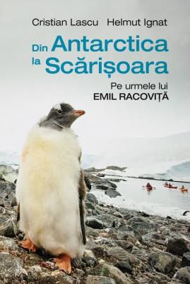 Din Antarctica la Scărișoara. Pe urmele lui Emil Racoviță
