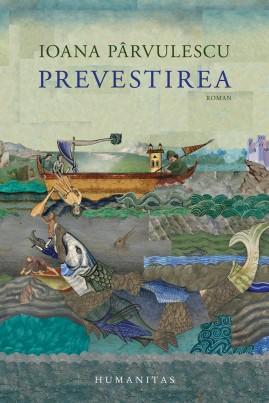 <i>Prevestirea</i> - Ioana Pârvulescu