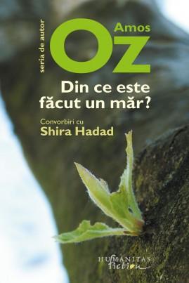 <i>Din ce este făcut un măr? (Convorbiri cu Shira Hadad)</i> - Amos Oz