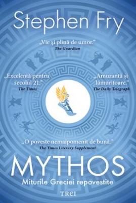 <i>Mythos. Miturile Greciei repovestite</i> - Stephen Fry