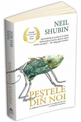 <i>Peștele din noi. O călătorie în istoria de 3,5 miliarde de ani a corpului omenesc</i> - Neil Shubin