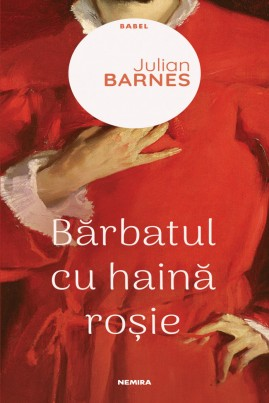<i>Bărbatul cu haină roșie</i> - Julian Barnes