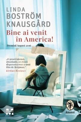 <i>Bine ai venit în America!</i> - Linda Boström Knausgård