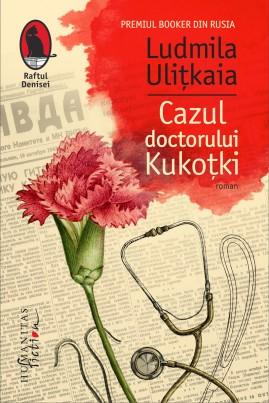 <i>Cazul doctorului Kukoțki</i> - Ludmila Ulițkaia