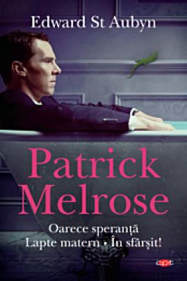 Patrick Melrose (Oarece speranță. Lapte matern. În sfârșit!)
