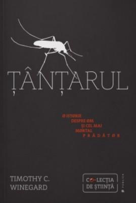 Țânțarul. O istorie despre om și cel mai mortal prădător