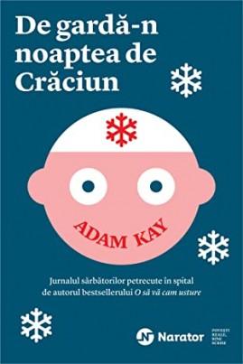 <i>De gardă-n noaptea de Crăciun</i> - Adam Kay