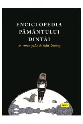 <i>Enciclopedia Pământului Dintâi</i> - Isabel Greenberg