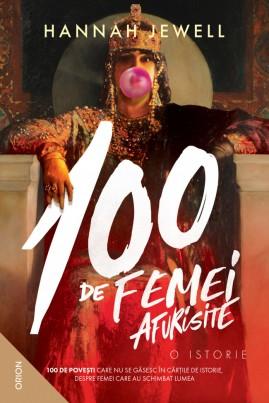 <i>100 de femei afurisite. O istorie</i> - Hannah Jewel