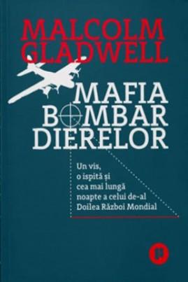Mafia bombardierelor: Un vis, o ispită și cea mai lungă noapte a celui de-al Doilea Război Mondial
