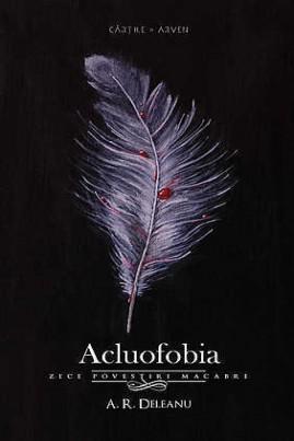 <i>Acluofobia: Zece povestiri macabre</i> - Flavius Ardelean