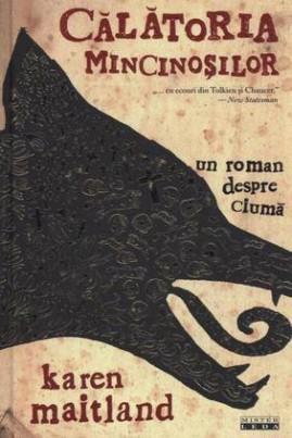 <i>Călătoria mincinoșilor: un roman despre ciumă</i> - Karen Maitland