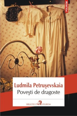<i>Povești de dragoste</i> - Ludmila Petrușevskaia