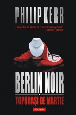 <i>Berlin Noir I: Toporași de martie</i> - Philip Kerr