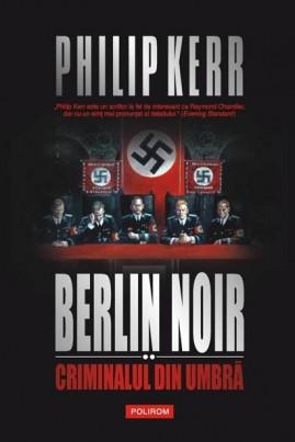 <i>Berlin Noir II: Criminalul din umbră</i> - Philip Kerr