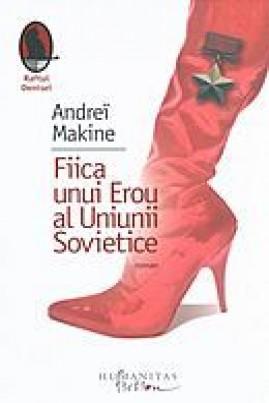 <i>Fiica unui Erou al Uniunii Sovietice</i> - Andreï Makine