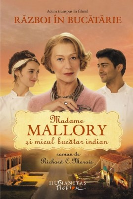 <i>Madame Mallory şi micul bucătar indian</i> - Richard G. Morais