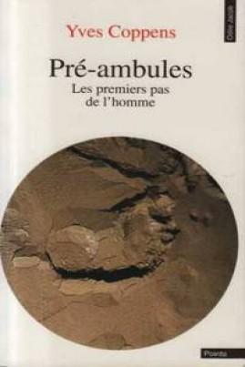 <i>Pré-ambules: Les premiers pas de l'homme</i> - Yves Coppens