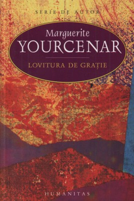 <i>Lovitura de grație</i> - Marguerite Yourcenar