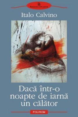 <i>Dacă într-o noapte de iarnă un călător</i> - Italo Calvino