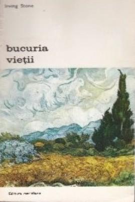 <i>Bucuria vieții (roman din viaţa lui Vincent Van Gogh)</i> - Irving Stone