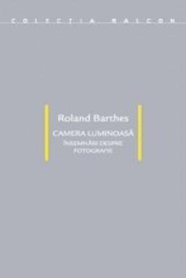 Camera luminoasă: însemnări despre fotografie