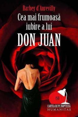 <i>Cea mai frumoasă iubire a lui Don Juan</i> - Barbey d' Aurevilly