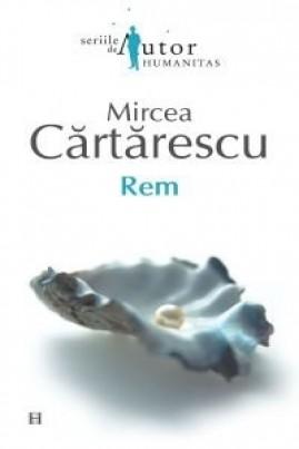 <i>REM</i> - Mircea Cărtărescu