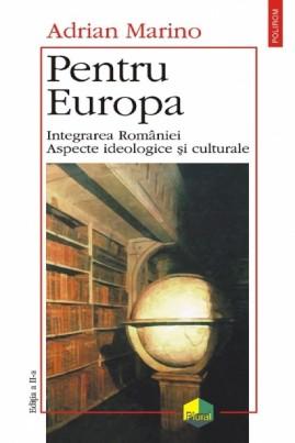 Pentru Europa (Integrarea României. Aspecte ideologice)