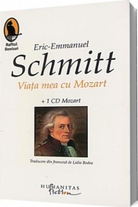 <i>Viața mea cu Mozart</i> - Eric-Emmanuel Schmitt