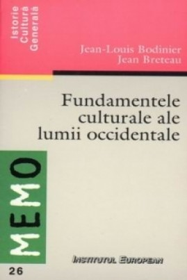 <i>Fundamentele culturale ale lumii occidentale</i> - Jean-Louis Bodinier