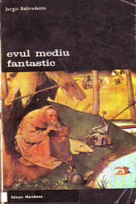 <i>Evul Mediu fantastic</i> - Jurgis Baltrušaitis
