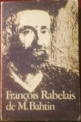 <i>François Rabelais şi cultura populară în Evul Mediu şi Renaştere</i> - Mihail Bahtin
