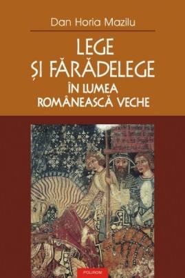Lege şi fărădelege în lumea românească veche