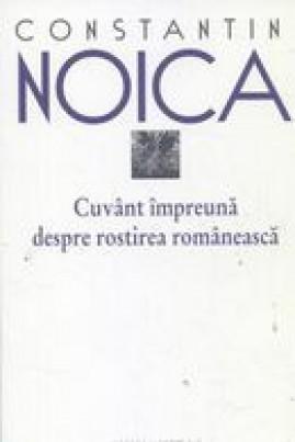 <i>Cuvânt împreună despre rostirea românească</i> - Constantin Noica