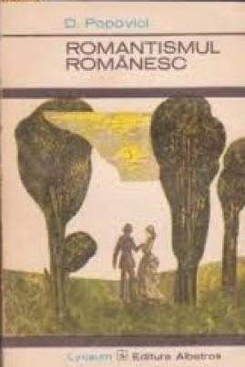 <i>Romantismul românesc</i> - D. Popovici